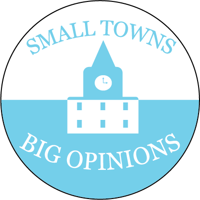 Small Towns, Big Opinions
